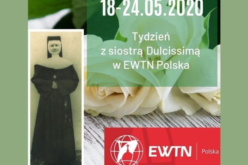 TYDZIEŃ Z S.DULCISSIMĄ w EWTN Polska